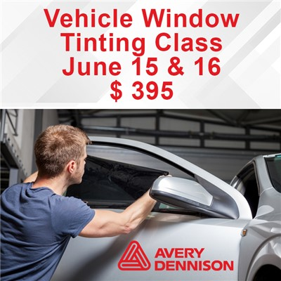 Vehicle Tint Class - June 15 & 16 ($395)